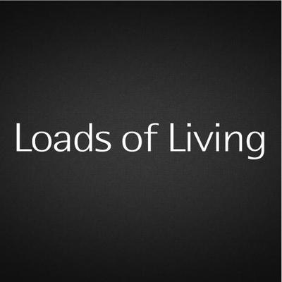 Loads of Living